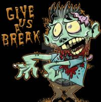Zombie 'give us a break' by TheMyopicProphet