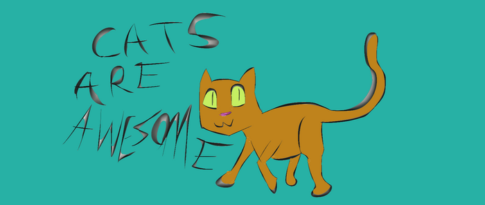 Cats are Awesome. by StrongBrush1