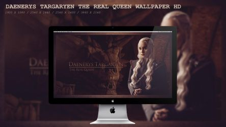 Daenerys Targaryen The Real Queen Wallpaper HD by BeAware8
