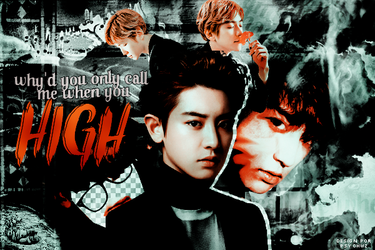 + why'd you only call me when you high!   banner by reewindz