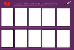 My Meme: Top 10 Characters that Deserve Worse by MiraculousLover21