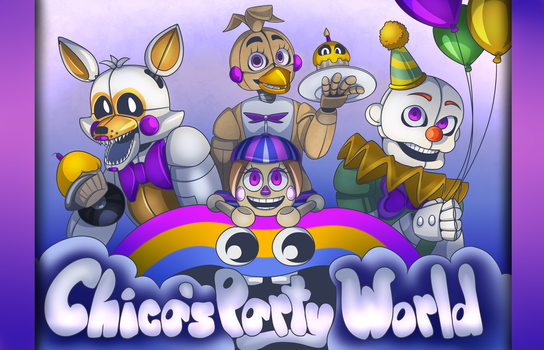 Chica's Party World by Andiiiematronic