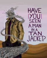 Have YOU Seen a Man in a Tan Jacket? by TinyMagician