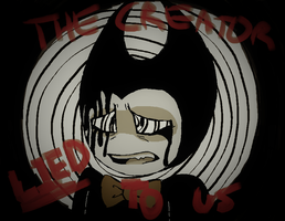The Creator Lied To Us by jozlyn17