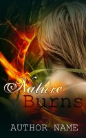 Nature Burns Premade Cover by Everpage