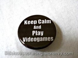 Keep Clam and Play Videogames 1.25 pinback button by LittleHouseCrafting