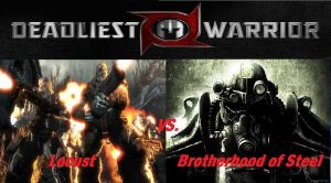 Deadliest Warrior GoWL vs. BoS by Lord4536