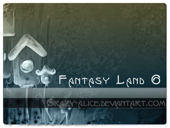 Fantasy Land by crazy-alice