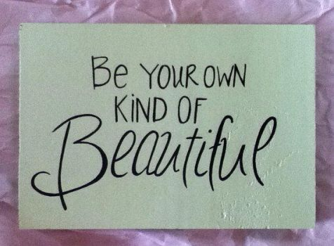 Be Your Own Kind of Beautiful Hand Painted Sign by KarenNicole97