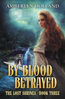 By Blood Betrayed by LHarper
