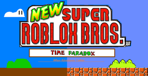 NEW Super ROBLOX Bros. TP by SecminourTheThird