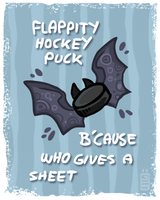 Flappityhockeypuck ( NOW  as shirt and stickers) by griffsnuff