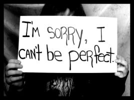 I'm sorry, I can't be perfect. by theJokerSmiles