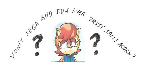 Won't Sega and IDW trust Sally Acorn? by dth1971