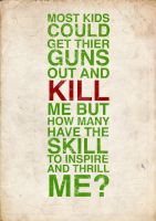Kids kill, not inspire. by MrHodgey