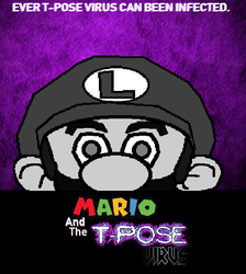 Mario And The T-Pose Virus. by NeonSofwareStudios