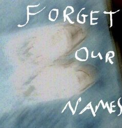 Forget Our Names by AbandoningObsession