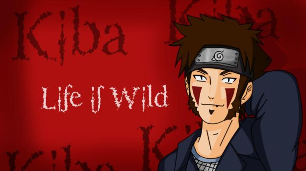 Kiba Life is Wild by ayrtonpipo