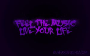 Feel The Music Live Your Life by burhan23