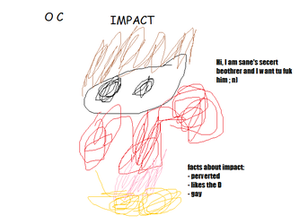 my friend's purposely bad OC, Impact by popyhed