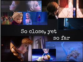 Frozen- So close, yet so far by courtneyfanTD