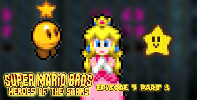 SMB Heroes of the Stars Episode 7 Part 3 by AsylusGoji91