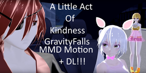 GravityFalls A Little Act Of Kindness(MMD Mo-+DL) by CurryKitten