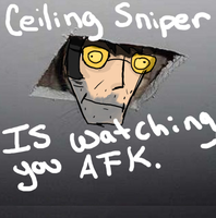 Ceiling Sniper by ButtPunchies