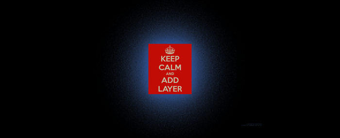 Keep calm and add layer by Dupl3xxx