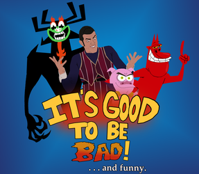 IT'S GOOD TO BE BAD!...and funny. by AndrewSS23