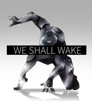 WE SHALL WAKE by TURISM000