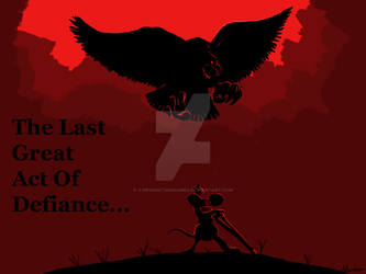 LastActofDefiance by S-ProductionGames