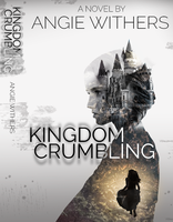 Kingdom Crumbling Book Cover by thebarbieshoe