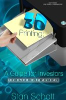 3D Printing: A Guide for Investors by Dafeenah