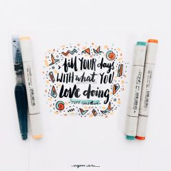 Fill Your Days With What You Love Doing by eugeniaclara