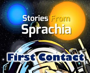 First Contact (StoriesFromSprachia #2) by Krysis07