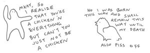 can't you just not be a chicken by Cinderoo