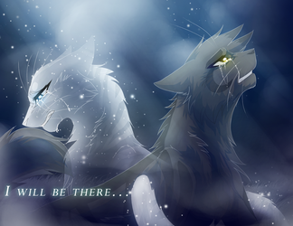 I Will Be There... by RiverSpirit456