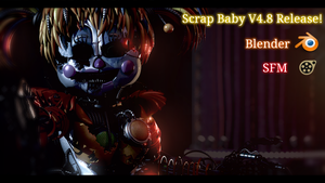 ScrapBaby V4.8 Release!!! - [FNaF 6 FFPS ] by ChuizaProductions