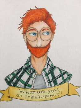 What are you, an Irish hipster? by Xxkitty-GOES-rawrxX