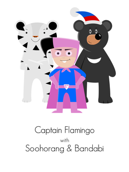 Captain Flamingo with Soohorang and Bandabi by AwesomePaper