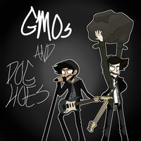 GMOs and Dog Hoes by TlTANlUM
