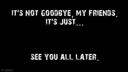 It's not goodbye, just... see you later. by E-Tiger