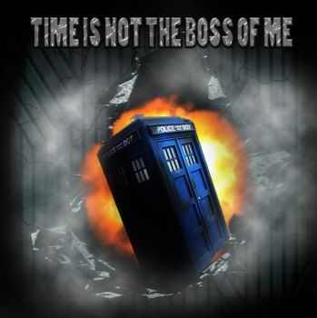 Time is not the boss of me by kingtuter