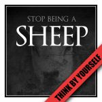 STOP BEING A SHEEP by 3mmI