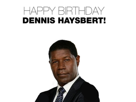 Happy Birthday Dennis Haysbert! by Nolan2001