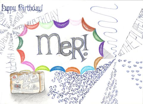 HAPPY BIRTHDAY MER! by 15LuccaHunter