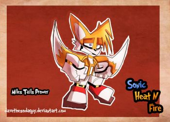 Sonic Heat N Fire - Tails by DaveTheSodaGuy