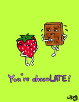 You're chocoLATE! by damnkidyk