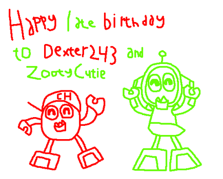 Happy late birthday Dexter243 and ZootyCutie by Luqmandeviantart2000